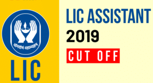 LIC Assistant 2019 Cut Off
