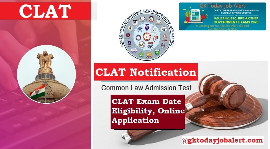CLAT Notification 2020 - CLAT Exam Date, Eligibility, Online Application